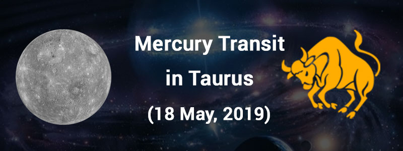 Mercury Transit in Taurus – 18 May 2019