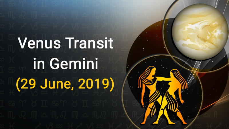 Venus Transit in Gemini: 29 June, 2019